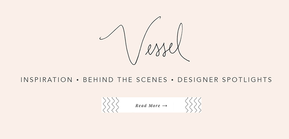 Read More Accent Decor Inspiration, Behind the Scenes, and Design Spotlight on Vessel