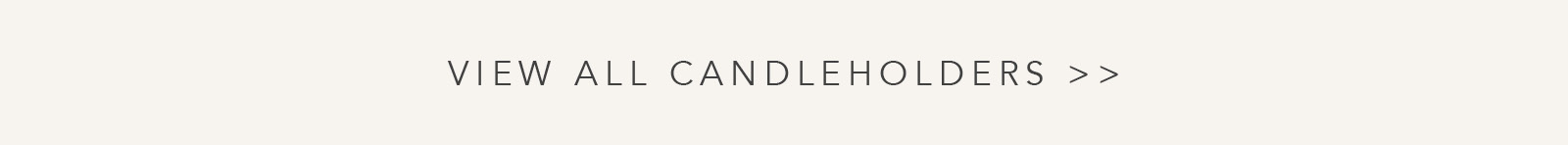View All Candles & Candleholders
