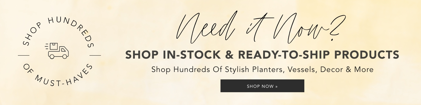 Shop In Stock & Ready to Ship Products