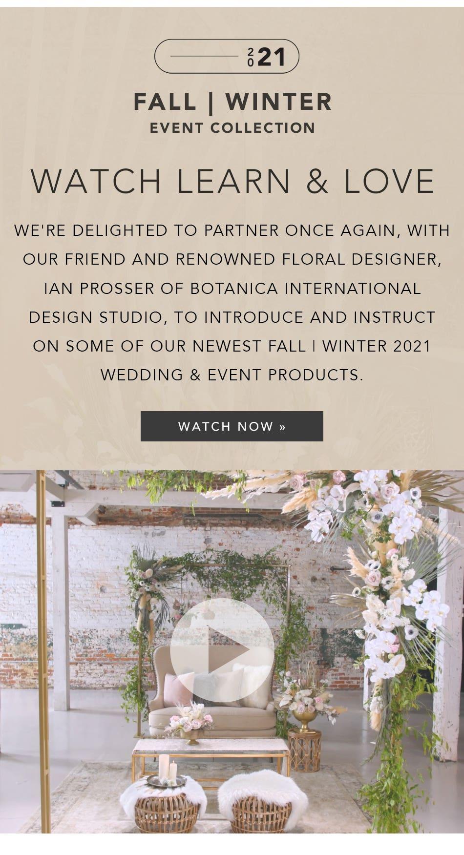 Fall/Winter Event Collection, Watch Ian Prosser of Botanica International Design Studio